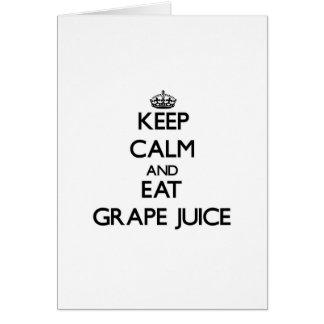 Keep calm and eat Grape Juice Card
