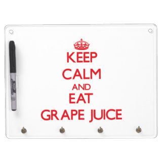 Keep calm and eat Grape Juice Dry Erase Boards