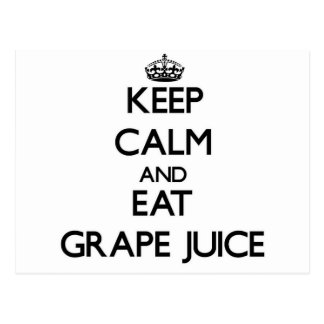 Keep calm and eat Grape Juice Post Cards