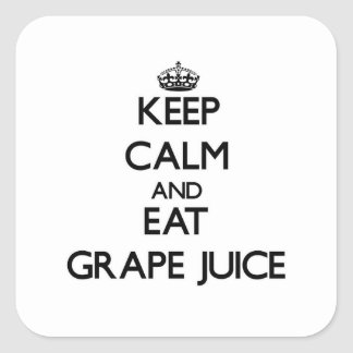 Keep calm and eat Grape Juice Square Sticker