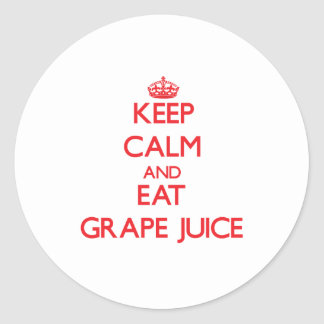Keep calm and eat Grape Juice Classic Round Sticker