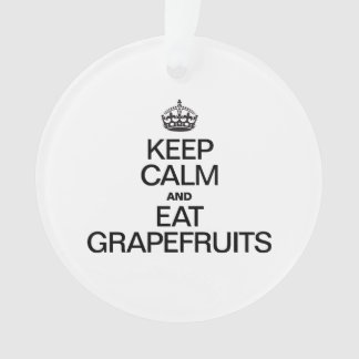 KEEP CALM AND EAT GRAPEFRUITS