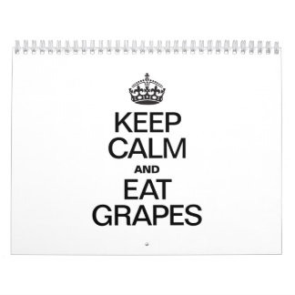 KEEP CALM AND EAT GRAPES CALENDAR