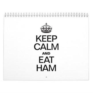 KEEP CALM AND EAT HAM CALENDAR