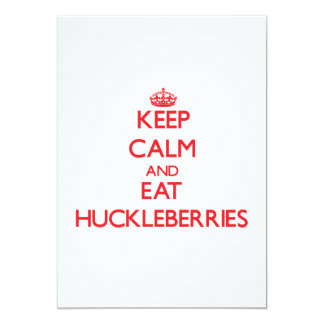 Keep calm and eat Huckleberries 5x7 Paper Invitation Card