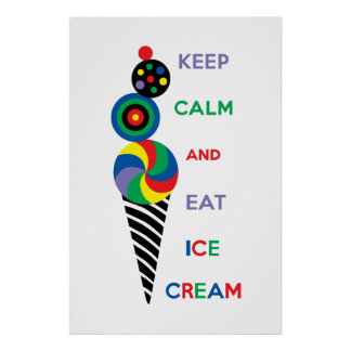 Keep Calm and Eat Ice Cream 2 2 Posters