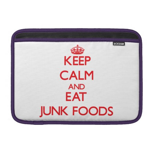 Keep calm and eat Junk Foods Sleeves For MacBook Air