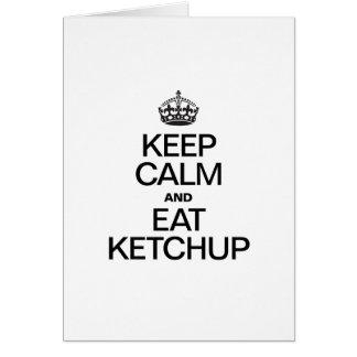 KEEP CALM AND EAT KETCHUP CARD