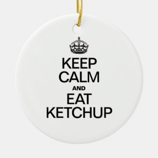 KEEP CALM AND EAT KETCHUP Double-Sided CERAMIC ROUND CHRISTMAS ORNAMENT