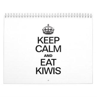 KEEP CALM AND EAT KIWIS CALENDAR
