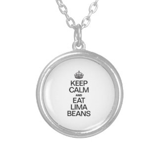 KEEP CALM AND EAT LIMA BEANS SILVER PLATED NECKLACE