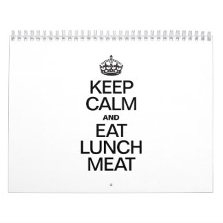 KEEP CALM AND EAT LUNCH MEAT CALENDAR