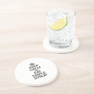 KEEP CALM AND EAT MAPLE SYRUP BEVERAGE COASTER