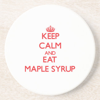 Keep calm and eat Maple Syrup Coasters
