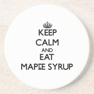 Keep calm and eat Maple Syrup Drink Coaster