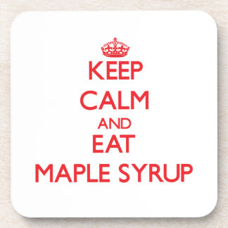 Keep calm and eat Maple Syrup Drink Coasters