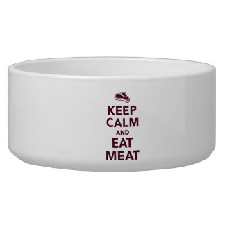 Keep calm and eat Meat Dog Food Bowl
