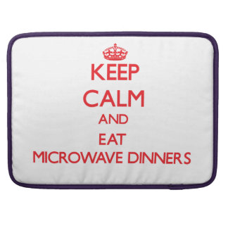 Keep calm and eat Microwave Dinners Sleeves For MacBook Pro