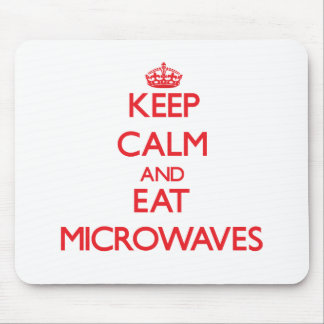 Keep calm and eat Microwaves Mousepads