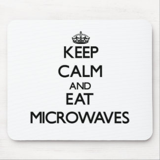 Keep calm and eat Microwaves Mousepad