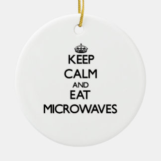 Keep calm and eat Microwaves Ornaments