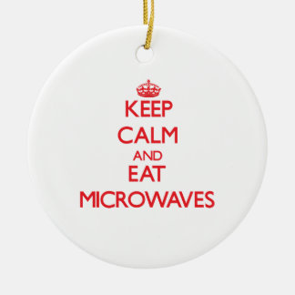 Keep calm and eat Microwaves Ornament