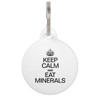 KEEP CALM AND EAT MINERALS PET NAME TAG