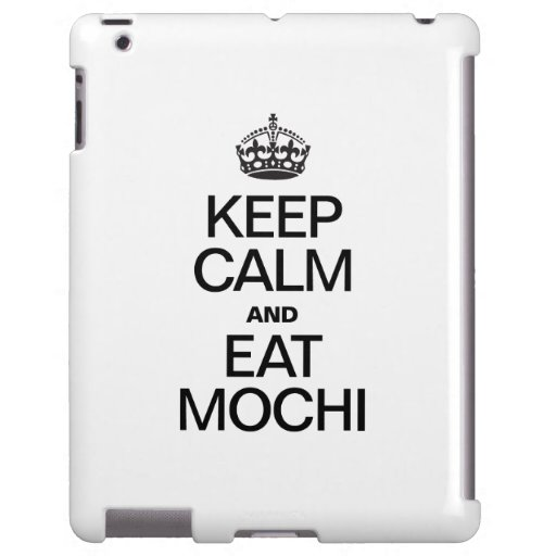 KEEP CALM AND EAT MOCHI