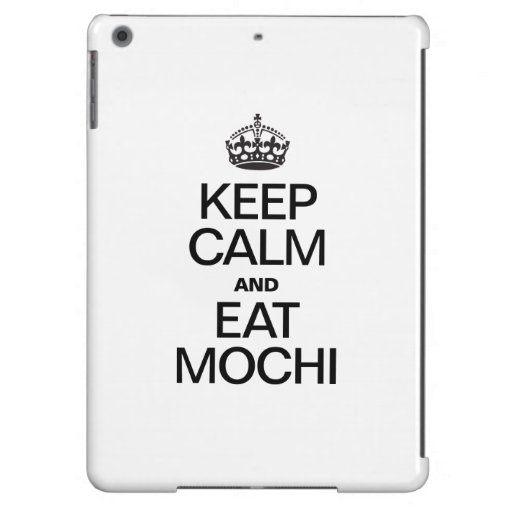 KEEP CALM AND EAT MOCHI COVER FOR iPad AIR