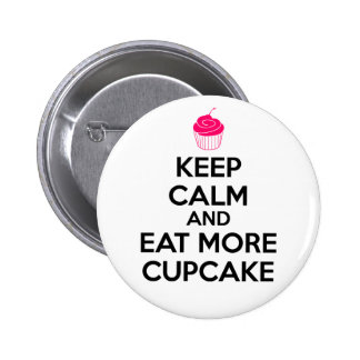 Keep Calm And Eat More Cupcake Pinback Button