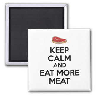 Keep Calm And Eat More Meat Magnet
