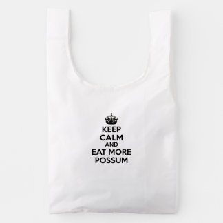 Keep Calm And Eat More Possum Reusable Bag