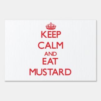Keep calm and eat Mustard Sign