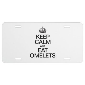 KEEP CALM AND EAT OMELETS LICENSE PLATE