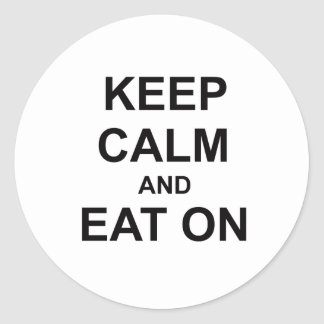 Keep Calm and Eat On black blue gray Classic Round Sticker