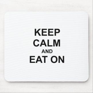 Keep Calm and Eat On black blue gray Mouse Pad