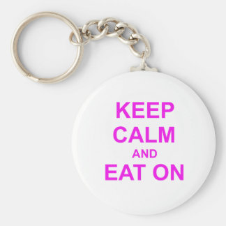 Keep Calm and Eat On red pink orange Key Chains
