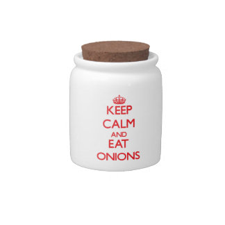 Keep calm and eat Onions Candy Dishes