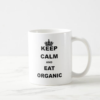 KEEP CALM AND EAT ORGANIC COFFEE MUG