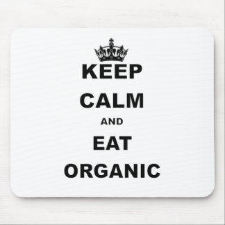 KEEP CALM AND EAT ORGANIC MOUSE PAD