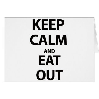 Keep Calm and Eat Out Card