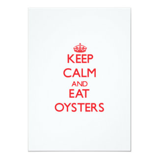 Keep calm and eat Oysters 5x7 Paper Invitation Card