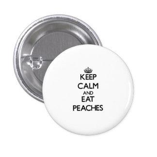 Keep calm and eat Peaches Button
