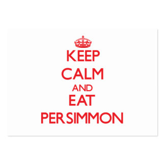 Keep calm and eat Persimmon Business Card Templates