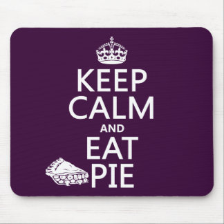 Keep Calm and Eat Pie (customize colors) Mouse Pad