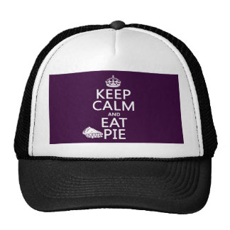 Keep Calm and Eat Pie (customize colors) Trucker Hat
