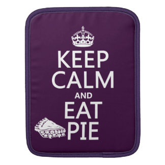 Keep Calm and Eat Pie Sleeve For iPads