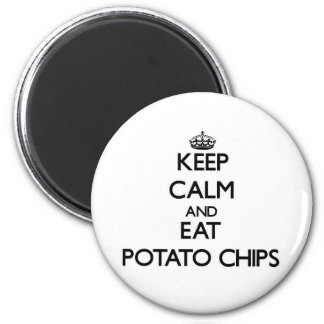 Keep calm and eat Potato Chips Magnets