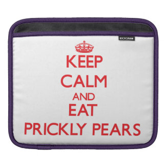Keep calm and eat Prickly Pears Sleeves For iPads