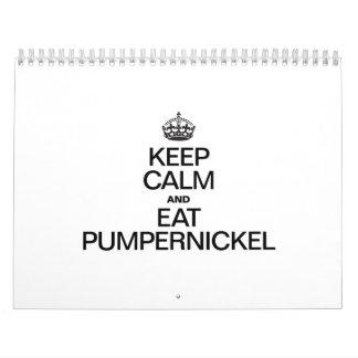 KEEP CALM AND EAT PUMPERNICKEL CALENDAR